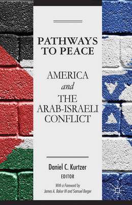 Pathways to Peace: America and the Arab-Israeli Conflict (BOK)