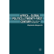 Africa in Global Politics in the Twenty-First Century: A Pan-African Perspective (BOK)