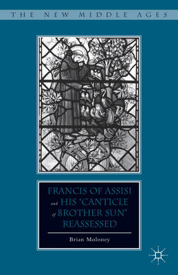 "Francis of Assisi and His ""Canticle of Brother Sun"" Reassessed (BOK)"