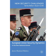 European Union Security Dynamics: In the New National Interest (BOK)