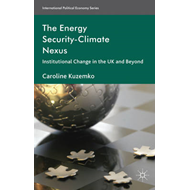 The Energy Security-Climate Nexus: Institutional Change in the UK and Beyond (BOK)