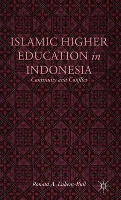 Islamic Higher Education in Indonesia: Continuity and Conflict (BOK)
