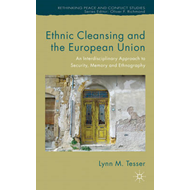 Ethnic Cleansing and the European Union: An Interdisciplinary Approach to Security, Memory and Ethno (BOK)