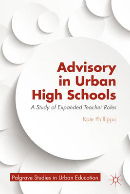 Advisory in Urban High Schools: A Study of Expanded Teacher Roles (BOK)