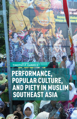 Performance, Popular Culture, and Piety in Muslim Southeast Asia (BOK)