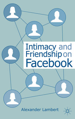Intimacy and Friendship on Facebook (BOK)