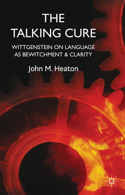 The Talking Cure: Wittgenstein on Language as Bewitchment and Clarity (BOK)