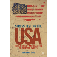 Stress Testing the USA: Public Policy and Reaction to Disaster Events (BOK)