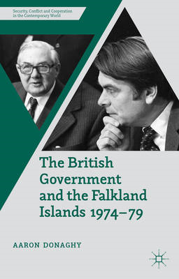 The British Government and the Falkland Islands 1974-79 (BOK)