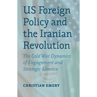 US Foreign Policy and the Iranian Revolution (BOK)