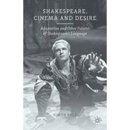 Shakespeare, Cinema and Desire (BOK)