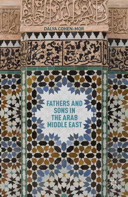 Fathers and Sons in the Arab Middle East (BOK)