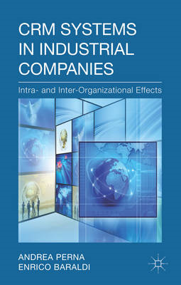 CRM Systems in Industrial Companies: intra- and Inter-Organizational Effects (BOK)