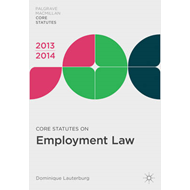 Core Statutes on Employment Law: 2013-14 (BOK)