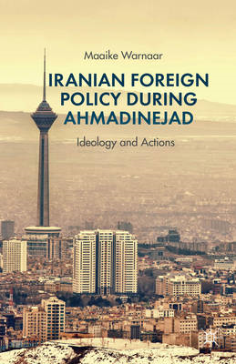Iranian Foreign Policy during Ahmadinejad (BOK)