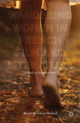 Wandering Women in French Film and Literature: A Study of Narrative Drift (BOK)