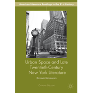 Urban Space and Late Twentieth-Century New York Literature: Reformed Geographies (BOK)