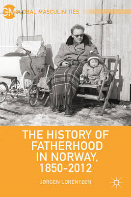 The History of Fatherhood in Norway, 1850-2012 (BOK)