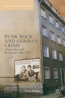 Punk Rock and German Crisis: Adaptation and Resistance After 1977 (BOK)
