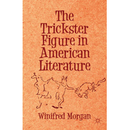 The Trickster Figure in American Literature (BOK)