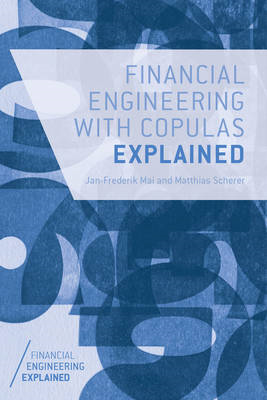 Financial Engineering with Copulas Explained (BOK)