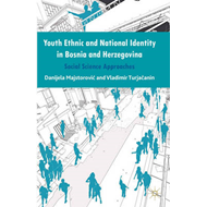 Youth Ethnic and National Identity in Bosnia and Herzegovina: Social Science Approaches (BOK)