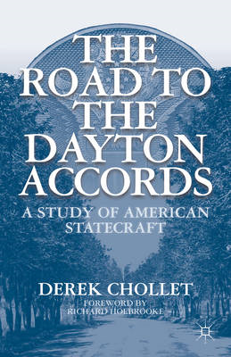 The Road to the Dayton Accords: A Study of American Statecraft (BOK)