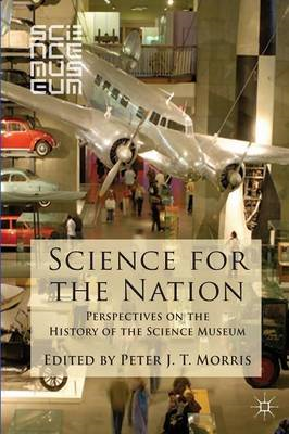 Science for the Nation: Perspectives on the History of the Science Museum (BOK)