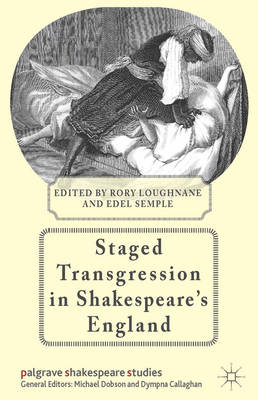 Staged Transgression in Shakespeare's England (BOK)