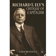 Richard T. Ely's Critique of Capitalism (BOK)