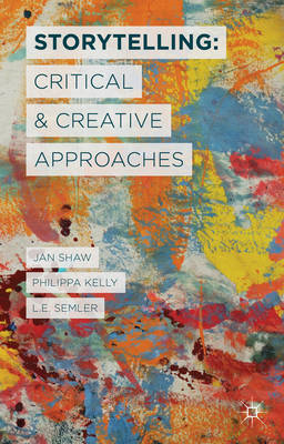 Storytelling: Critical and Creative Approaches (BOK)