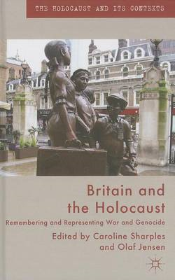 Britain and the Holocaust: Remembering and Representing War and Genocide (BOK)