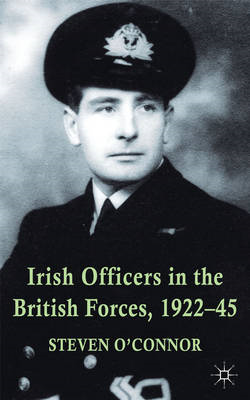 Irish Officers in the British Forces, 1922-45 (BOK)