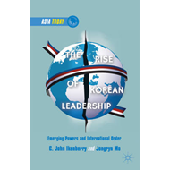The Rise of Korean Leadership: Emerging Powers and Liberal International Order (BOK)