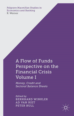 A Flow of Funds Perspective on the Financial Crisis: Money, Credit and Sectoral Balance Sheets: Volu (BOK)