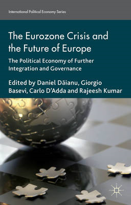 The Eurozone Crisis and the Future of Europe: The Political Economy of Further Integration and Gover (BOK)
