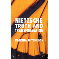 Nietzsche, Truth and Transformation (BOK)