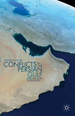 Conflicts in the Persian Gulf: Origins and Evolution (BOK)