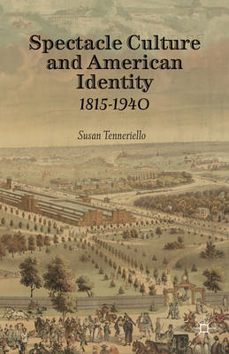 Spectacle Culture and American Identity: 1815-1940 (BOK)