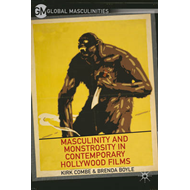 Masculinity and Monstrosity in Contemporary Hollywood Films (BOK)