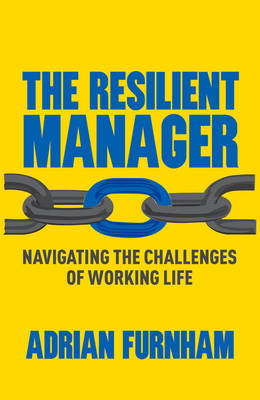 The Resilient Manager: Navigating the Challenges of Working Life (BOK)
