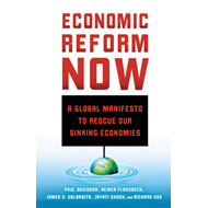 Economic Reform Now: A Global Manifesto to Rescue Our Sinking Economies (BOK)