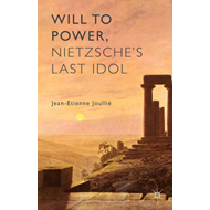 Will to Power, Nietzsche's Last Idol (BOK)