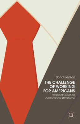 The Challenge of Working for Americans: Perspectives of an International Workforce (BOK)