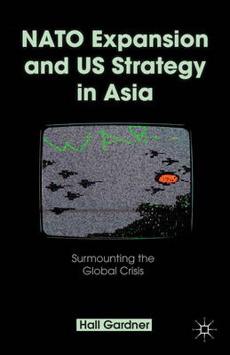 NATO Expansion and US Strategy in Asia: Surmounting the Global Crisis (BOK)