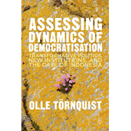 Assessing Dynamics of Democratisation: Transformative Politics, New Institutions, and the Case of In (BOK)
