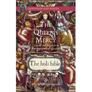 The Queen's Mercy: Gender and Judgment in Representations of Elizabeth I (BOK)