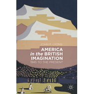 America in the British Imagination: 1945 to the Present (BOK)