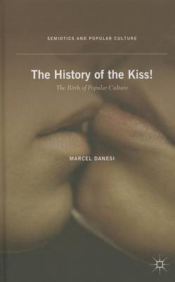 The History of the Kiss: The Birth of Popular Culture (BOK)
