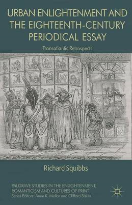 Urban Enlightenment and the Eighteenth-Century Periodical Essay: Transatlantic Retrospects (BOK)